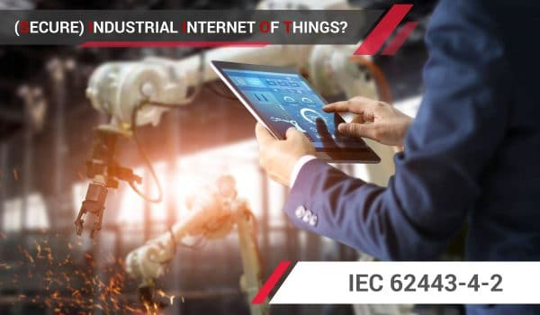 Secure Industrial Internet of Things IEC 62443-4-2